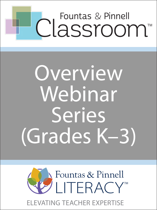 The Fountas & Pinnell Classroom™ Overview / Webinar Series
