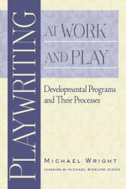 Playwriting at Work and Play cover