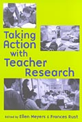 Taking Action with Teacher Research cover