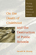 On the Death of Childhood and the Destruction of Public Schools cover