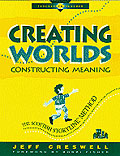 Creating Worlds, Constructing Meaning