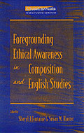 Foregrounding Ethical Awareness in Composition and English Studies cover