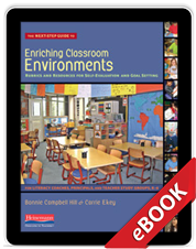 Learn more aboutThe Next-Step Guide to Enriching Classroom Environments (eBook)