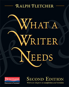 What a Writer Needs, Second Edition cover