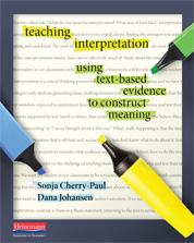 New Book! Teaching Interpretation: Using Text-Based Evidence to Construct Meaning