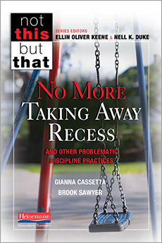 No More Taking Away Recess and Other Problematic Discipline Practices cover