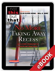 No More Taking Away Recess and Other Problematic Discipline Practices (eBook) cover