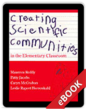 Creating Scientific Communities in the Elementary Classroom (eBook)
