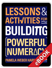Lessons and Activities for Building Powerful Numeracy (eBook)