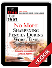 No More Sharpening Pencils During Work Time and Other Time Wasters (eBook) cover