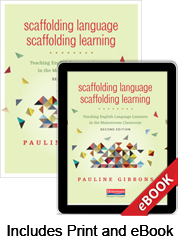 Scaffolding Language, Scaffolding Learning, Second Edition (Print eBook Bundle)