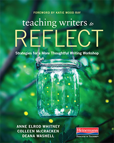Teaching Writers to Reflect