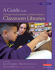 A Guide to the Teachers College Reading and Writing Project Classroom Libraries cover
