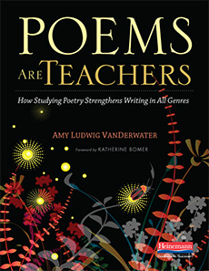 Poems Are Teachers By Amy Ludwig VanDerwater How Studying Poetry