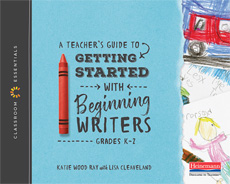 A Teacher's Guide to Getting Started with Beginning Writers cover
