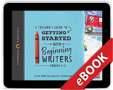 Learn more aboutA Teacher's Guide to Getting Started with Beginning Writers (eBook)