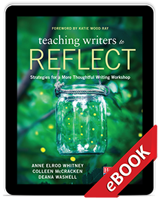 Teaching Writers to Reflect (eBook)