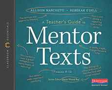 Learn more aboutA Teacher's Guide to Mentor Texts, 6-12