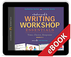 Learn more aboutA Teacher's Guide to Writing Workshop Essentials: Time, Choice, Response (eBook)