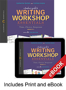 Learn more aboutA Teacher's Guide to Writing Workshop Essentials: Time, Choice, Response (Print eBook Bundle)
