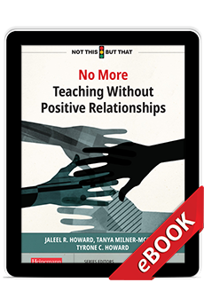 Learn more aboutNo More Teaching Without Positive Relationships (eBook)