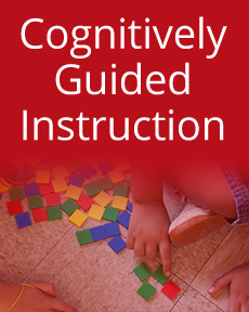Cognitively Guided Instruction (CGI) | Uncovering and Expanding Every Student