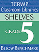 Grade 5 Below Benchmark Library Shelves