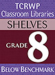 Grade 8 Below Benchmark Library Shelves