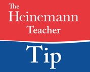 The Heinemann Teacher Tip