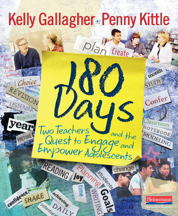 180 Days by Kelly Gallagher, Penny Kittle. Two Teachers and the Quest