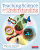 Teaching Science for Understanding