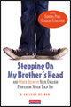 Stepping On My Brother's Head